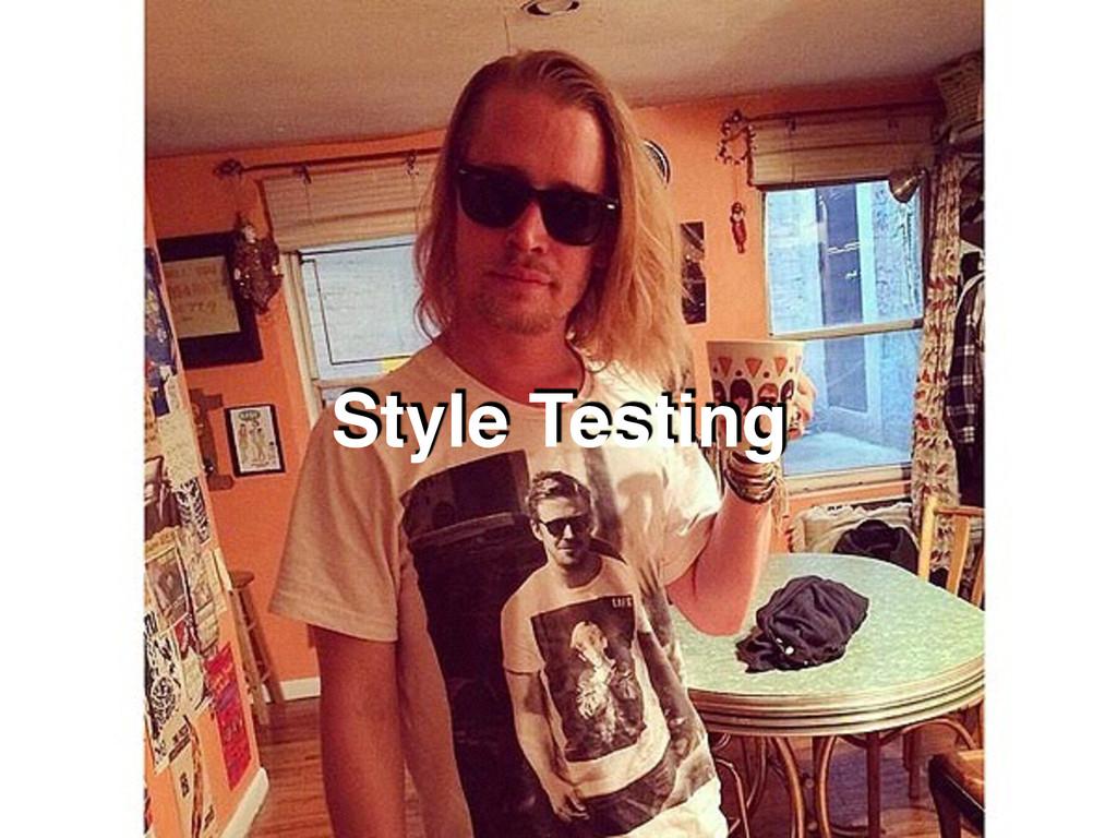 Style Testing