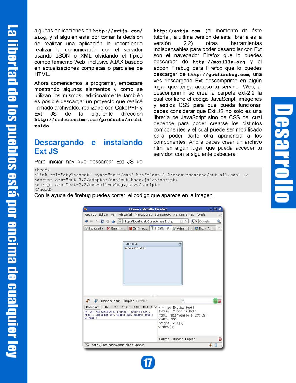 algunas aplicaciones en http://extjs.com/ blog,...