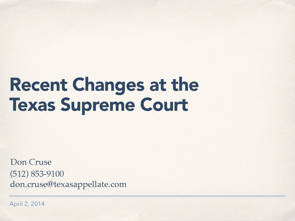 April 2, 2014 Recent Changes at the  Texas Sup...