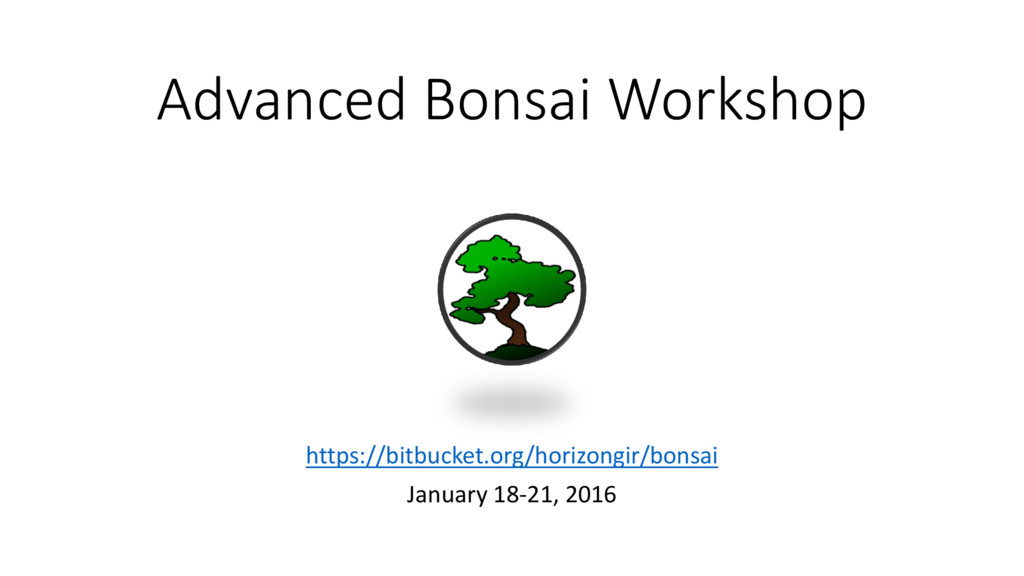 Advanced Bonsai Workshop https://bitbucket.org/...
