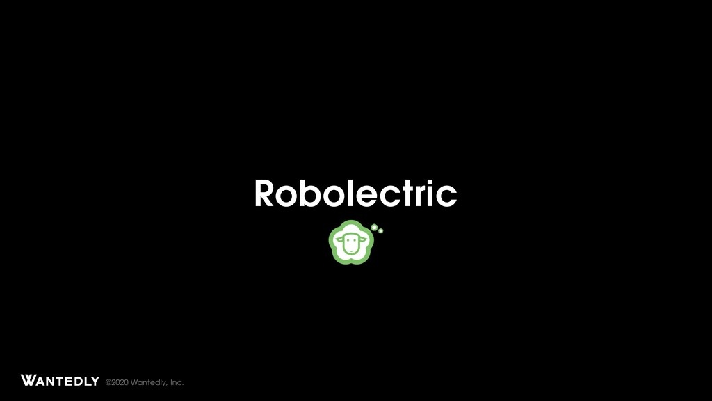 ©2020 Wantedly, Inc. Robolectric