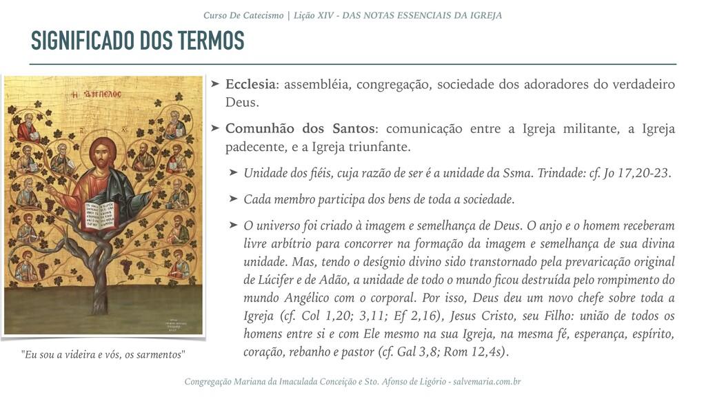 SIGNIFICADO DOS TERMOS ➤ Ecclesia: assembléia, ...