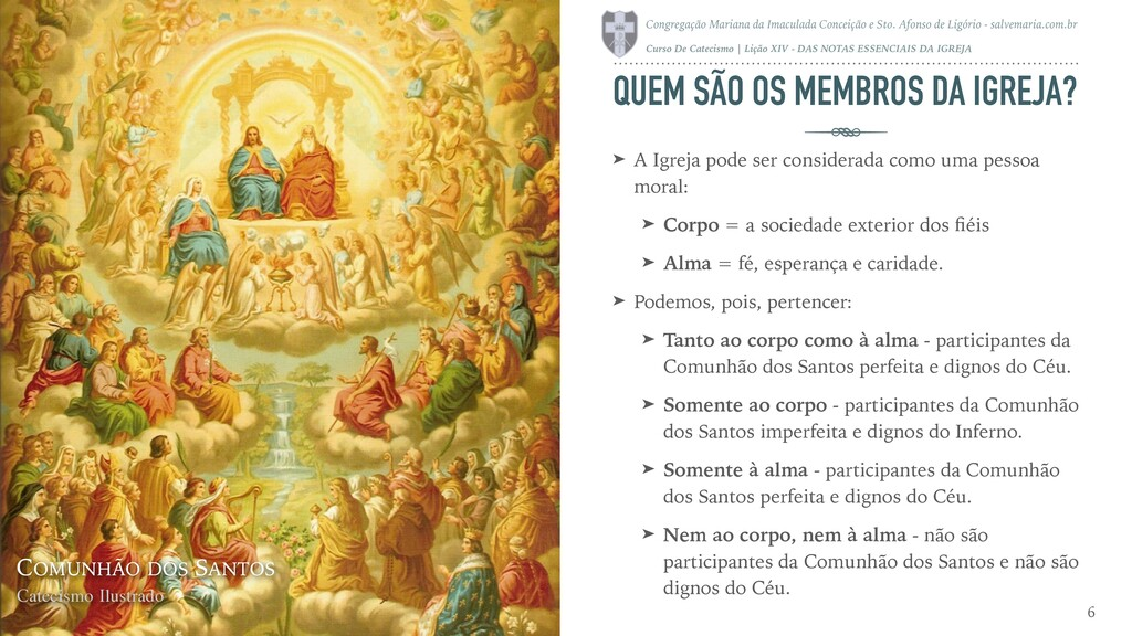 QUEM SÃO OS MEMBROS DA IGREJA? ➤ A Igreja pode ...