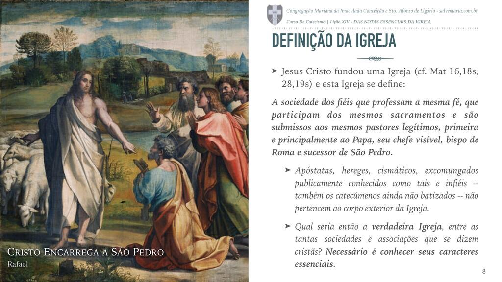DEFINIÇÃO DA IGREJA ➤ Jesus Cristo fundou uma I...