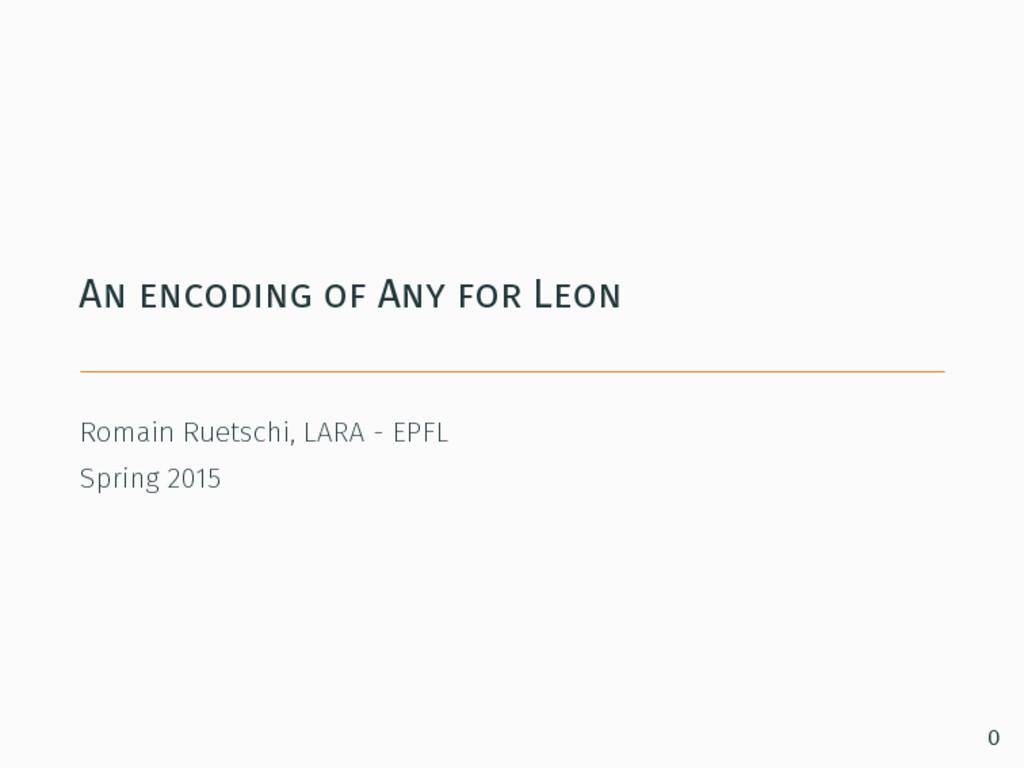 An encoding of Any for Leon Romain Ruetschi, LA...