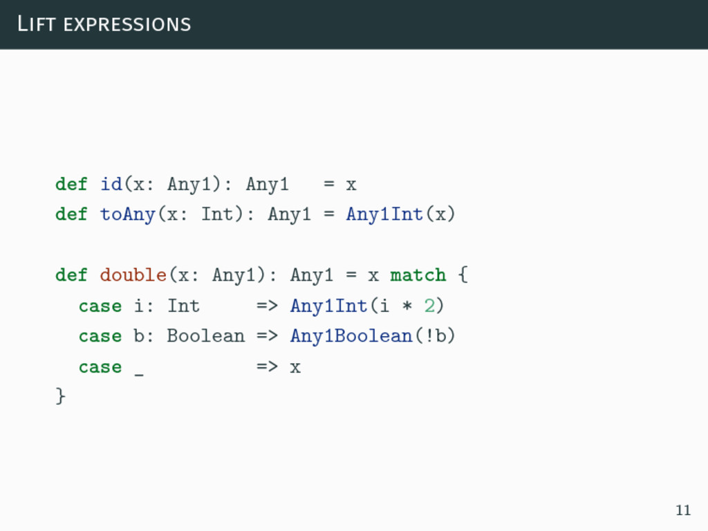 Lift expressions def id(x: Any1): Any1 = x def ...