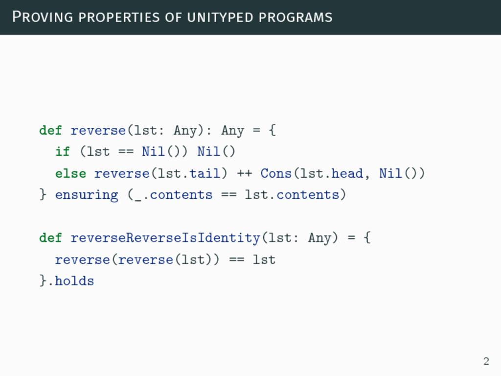 Proving properties of unityped programs def rev...