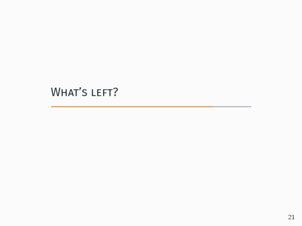 What's left? 21