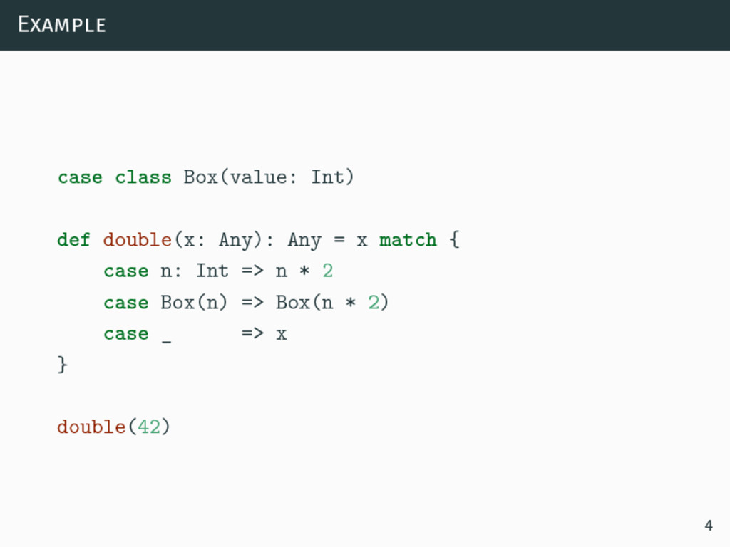 Example case class Box(value: Int) def double(x...