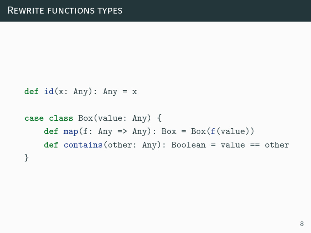 Rewrite functions types def id(x: Any): Any = x...
