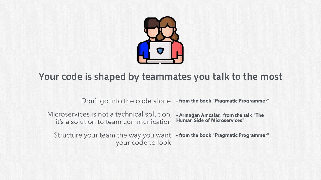 Your code is shaped by teammates you talk to th...