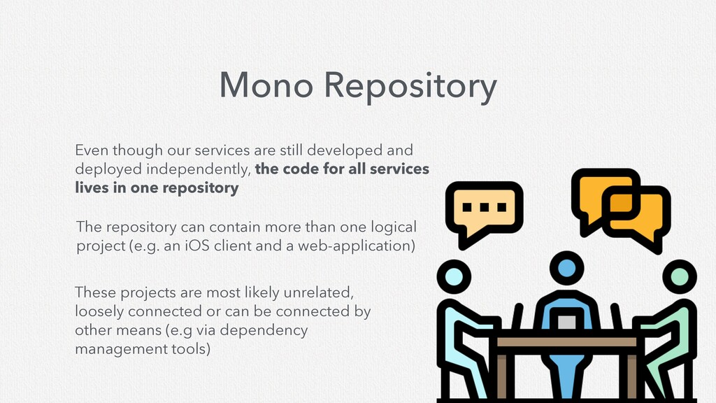 Mono Repository Even though our services are st...