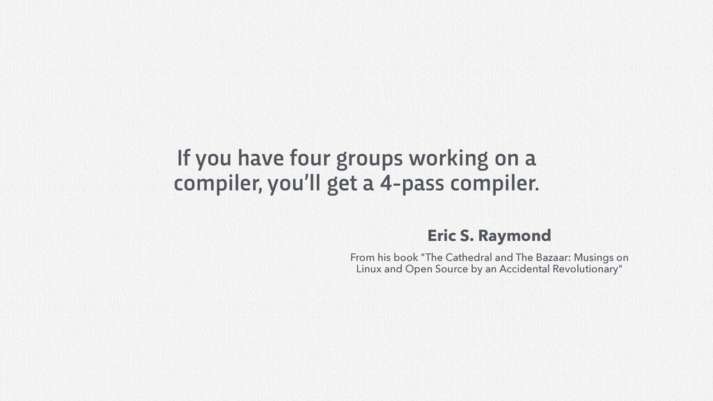 If you have four groups working on a compiler, ...