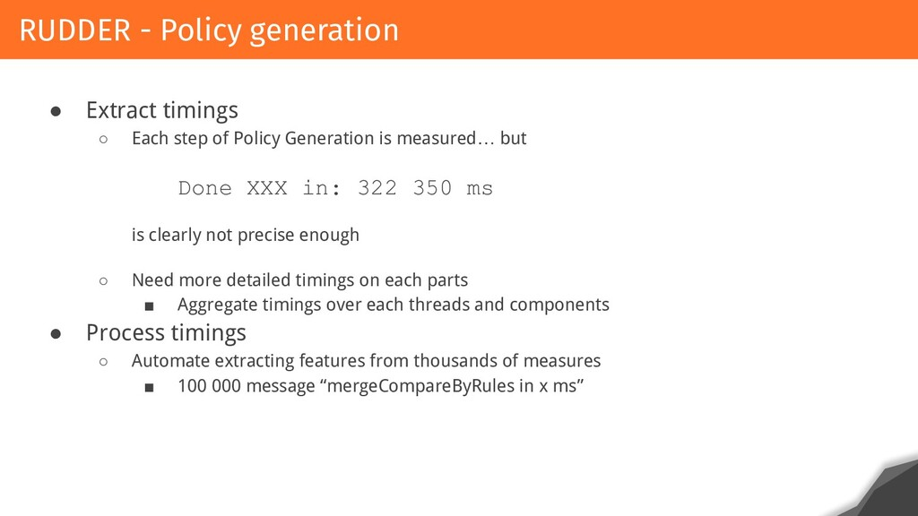● Extract timings ○ Each step of Policy Generat...