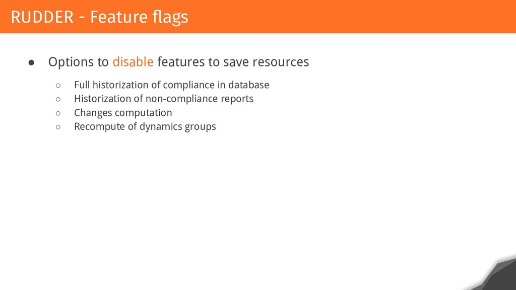 ● Options to disable features to save resources...