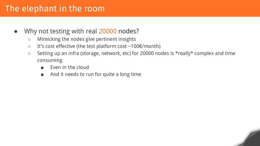 ● Why not testing with real 20000 nodes? ○ Mimi...