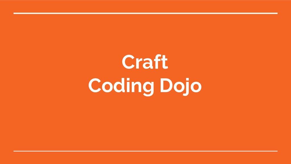 Craft Coding Dojo