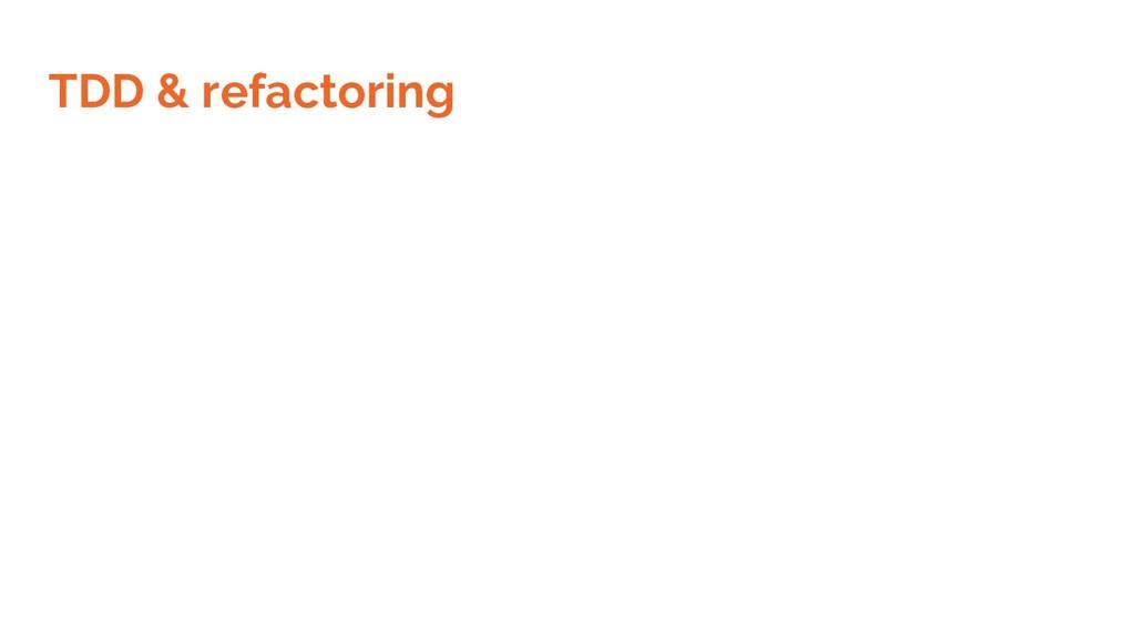 TDD & refactoring