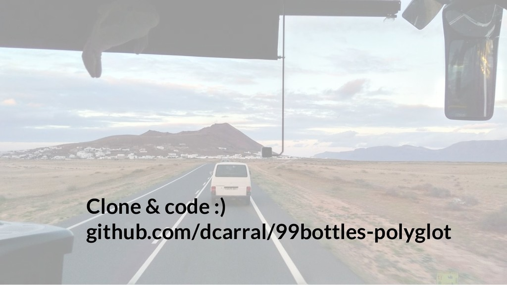 Clone & code :) github.com/dcarral/99bottles-po...