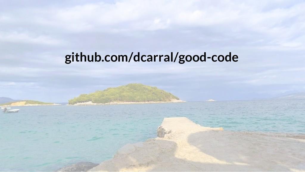 github.com/dcarral/good-code