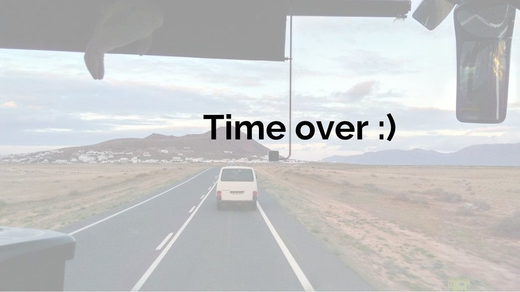 Time over :)