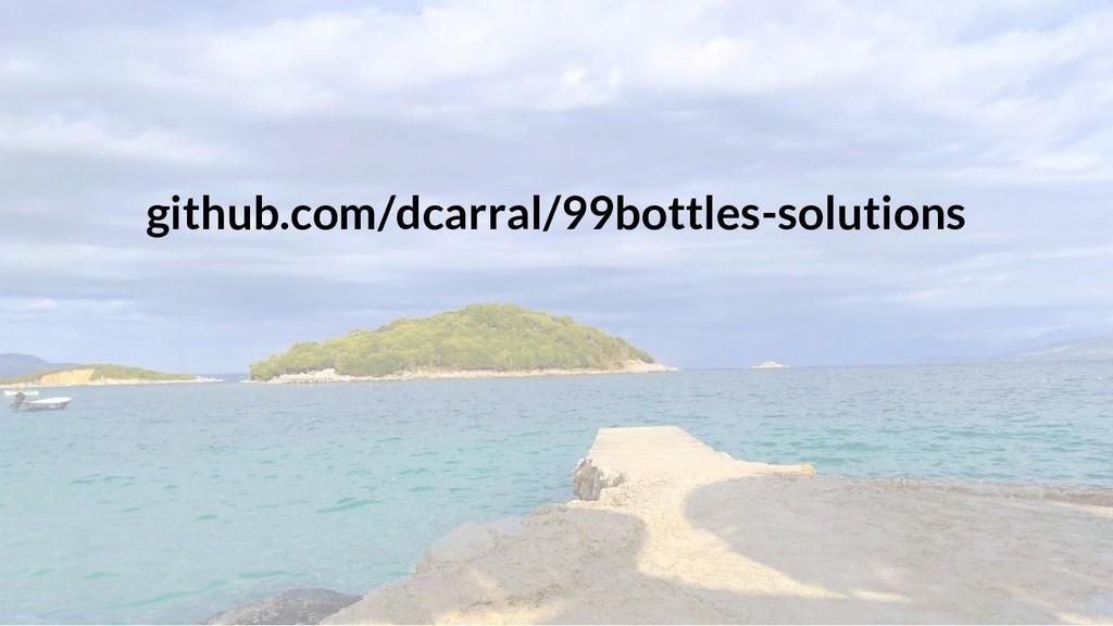 github.com/dcarral/99bottles-solutions