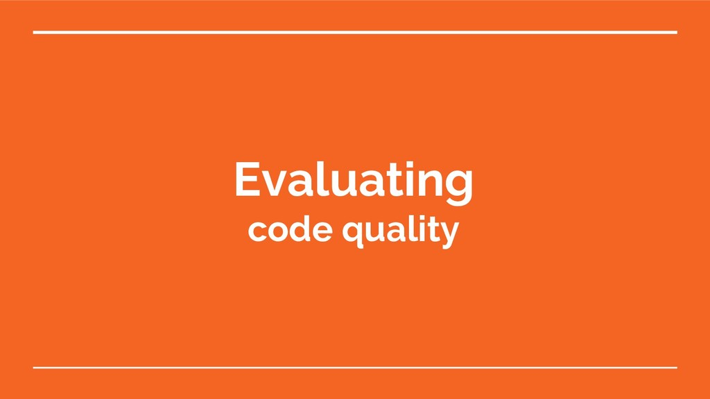 Evaluating code quality
