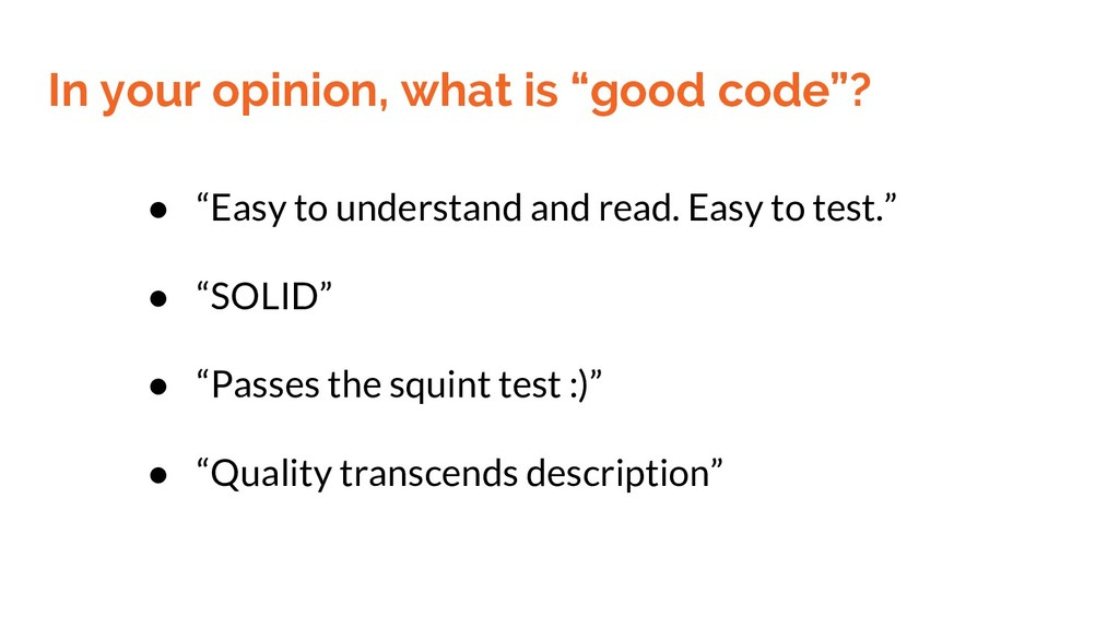"""In your opinion, what is """"good code""""? ● """"Easy t..."""