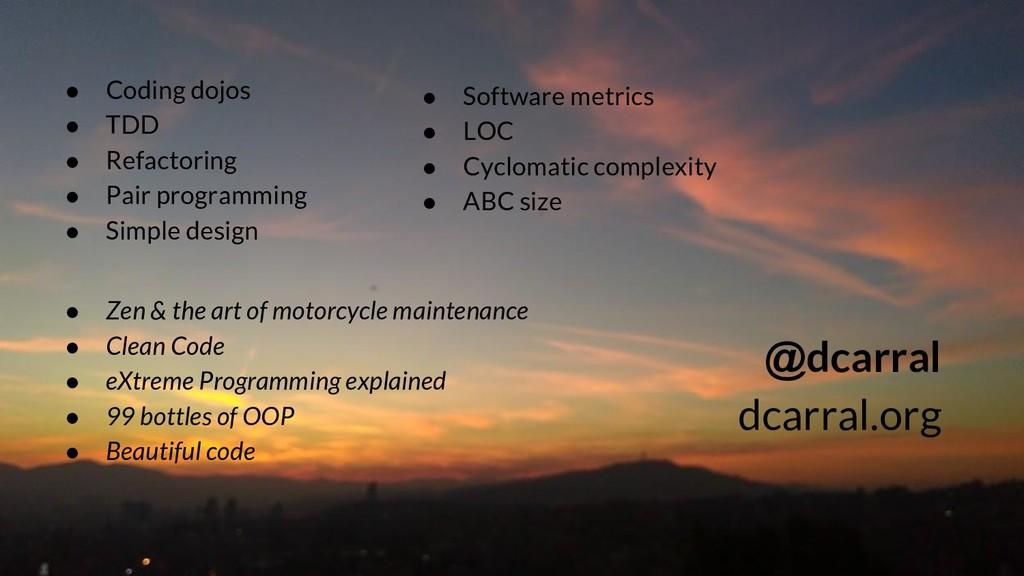 ● Coding dojos ● TDD ● Refactoring ● Pair progr...