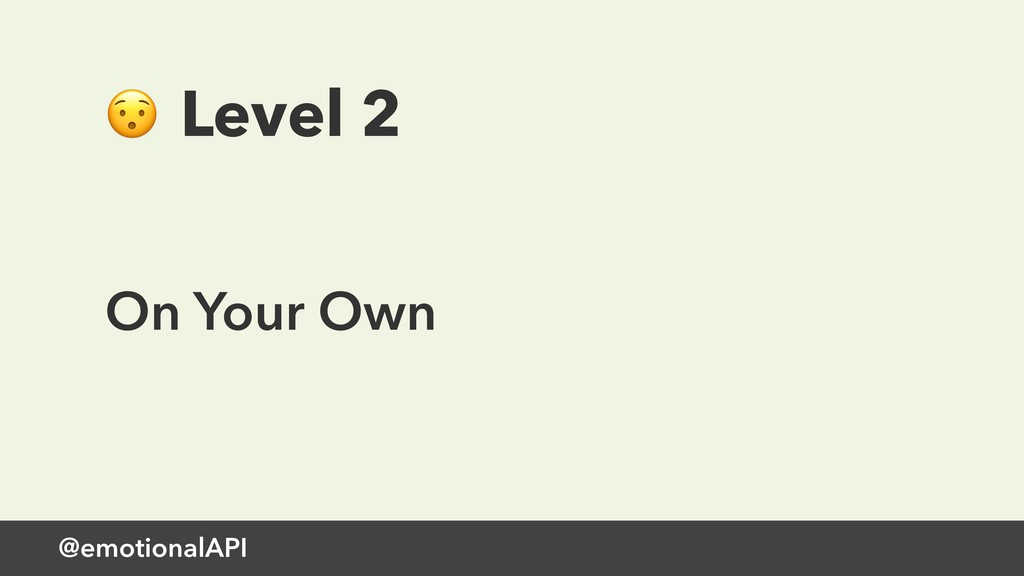 @emotionalAPI  Level 2 On Your Own