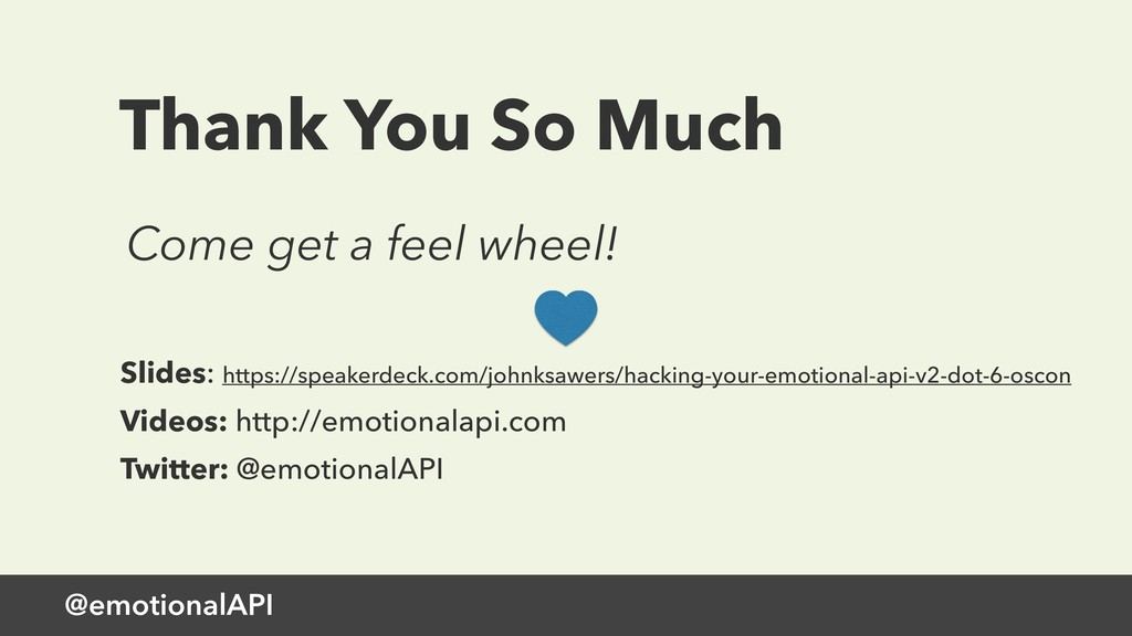 @emotionalAPI Thank You So Much Slides: https:/...