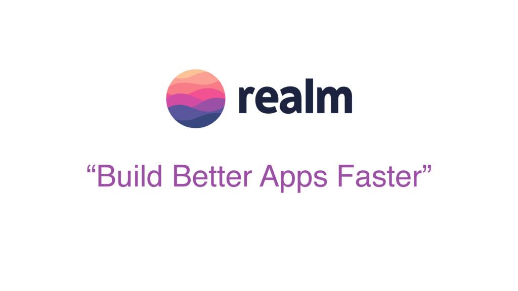 """Build Better Apps Faster"""