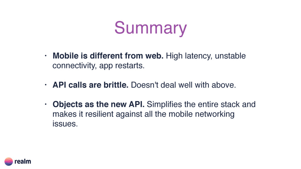 Summary • Mobile is different from web. High la...