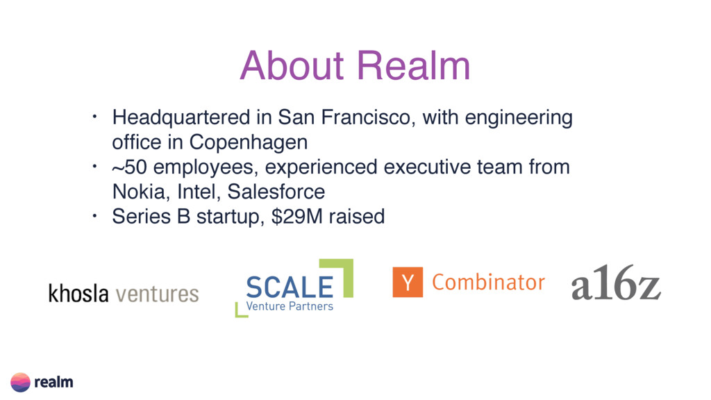 About Realm • Headquartered in San Francisco, w...