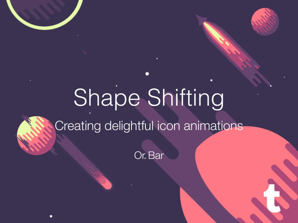 Shape Shifting Creating delightful icon animati...