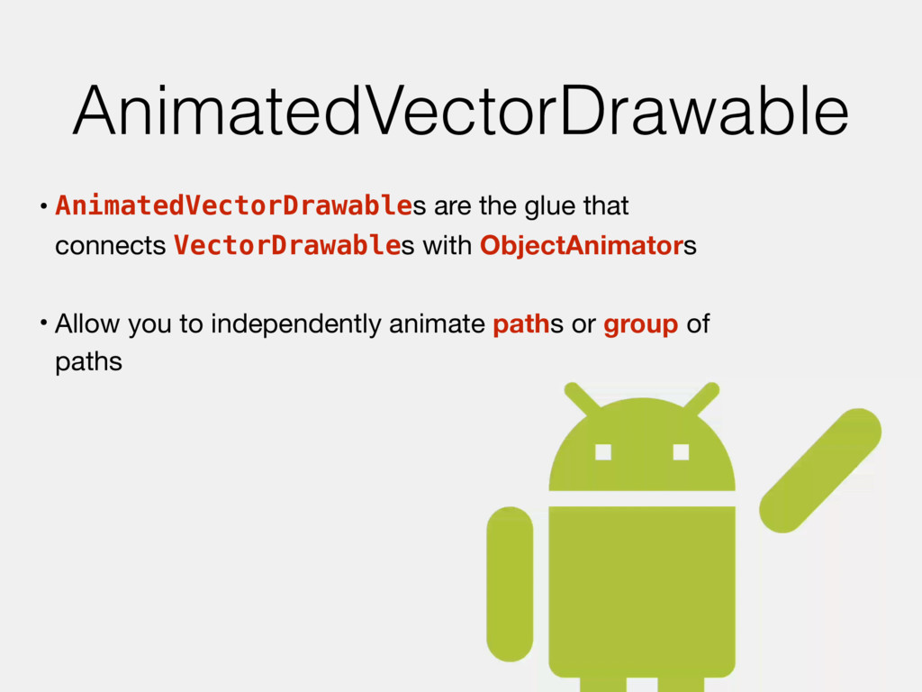 AnimatedVectorDrawable • AnimatedVectorDrawable...