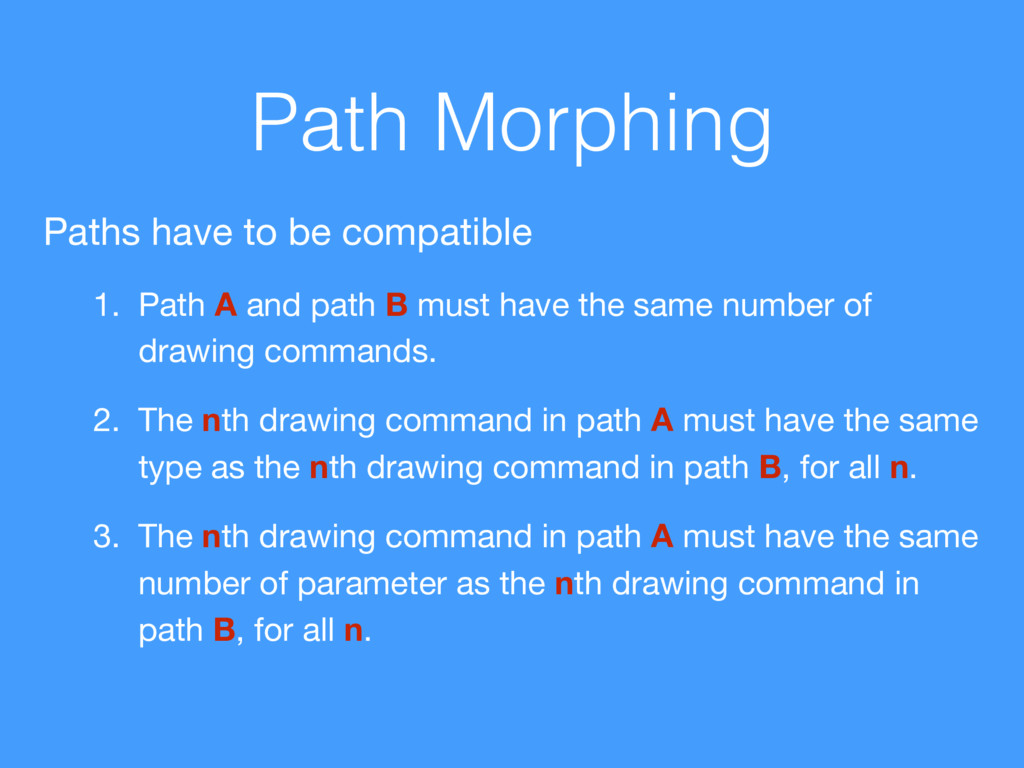 Path Morphing Paths have to be compatible  1. P...