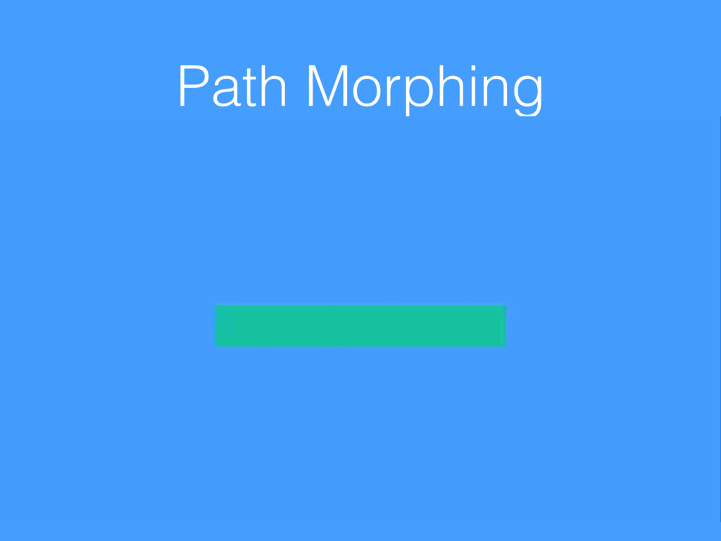 Path Morphing