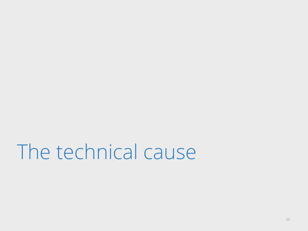 The technical cause 23
