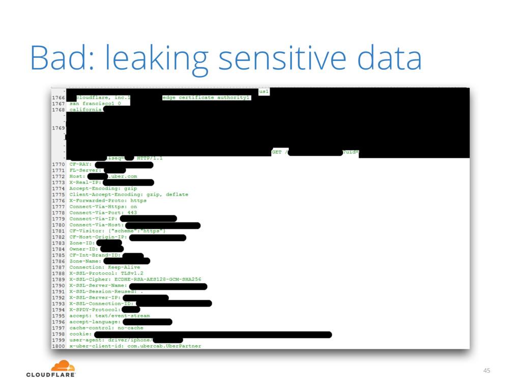 45 Bad: leaking sensitive data