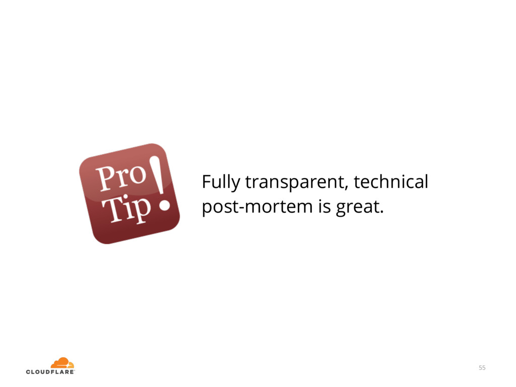 55 Fully transparent, technical post-mortem is ...