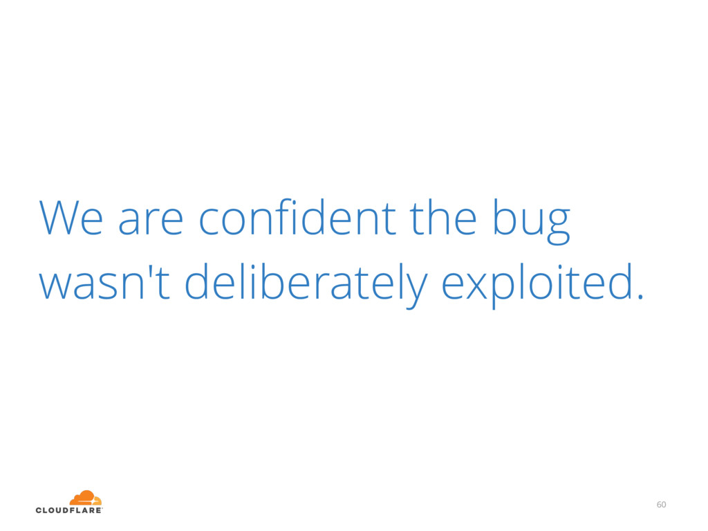 We are confident the bug wasn't deliberately exp...