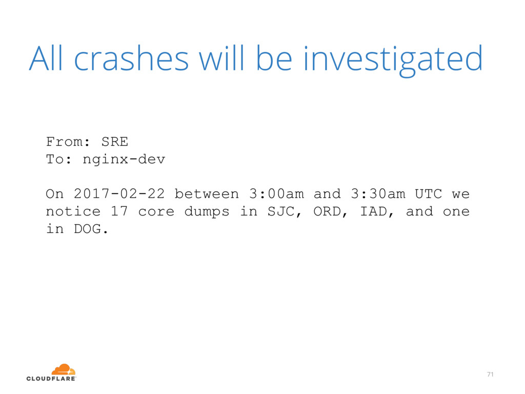 All crashes will be investigated 71 From: SRE T...