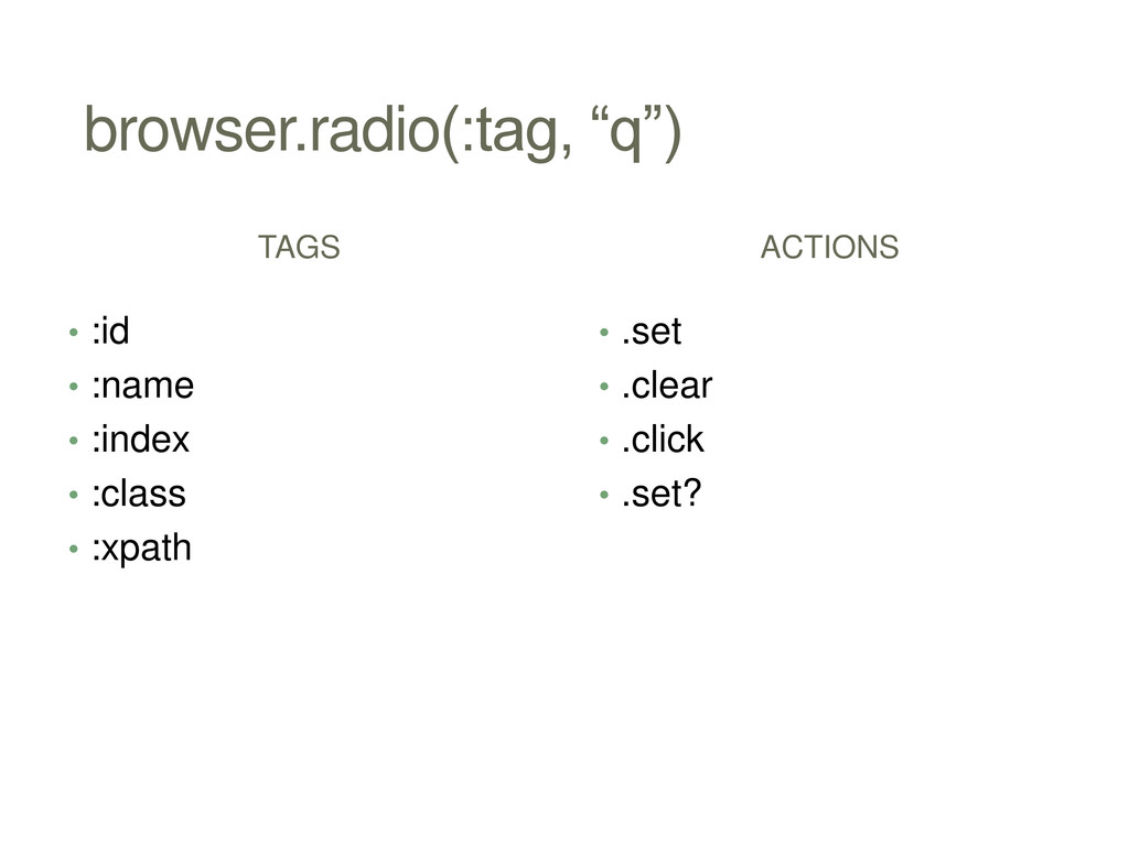 "browser.radio(:tag, ""q"") TAGS • :id • :name • :..."