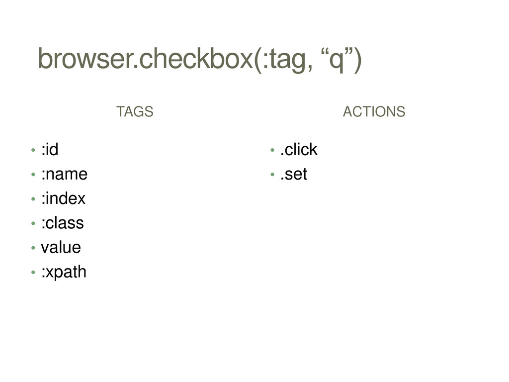 "browser.checkbox(:tag, ""q"") TAGS • :id • :name ..."