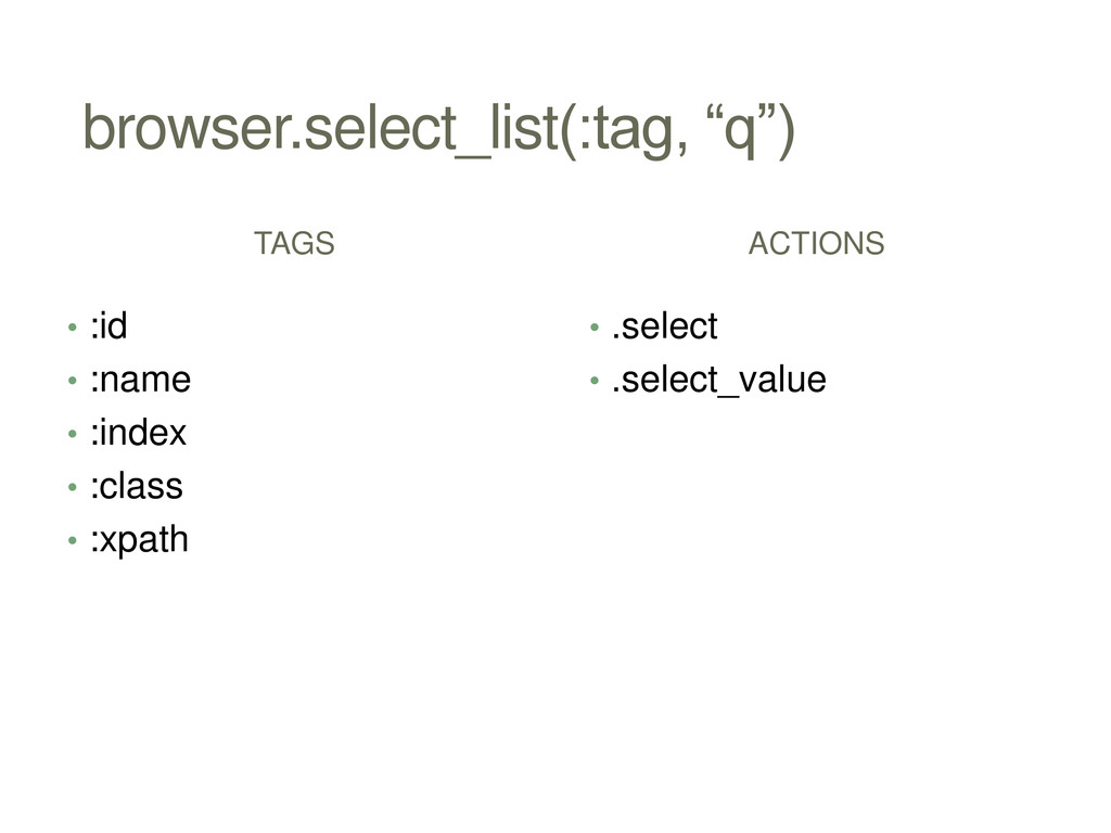 "browser.select_list(:tag, ""q"") TAGS • :id • :na..."