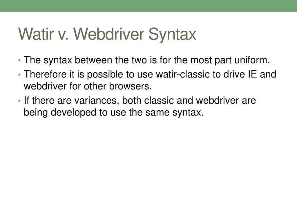 Watir v. Webdriver Syntax • The syntax between ...