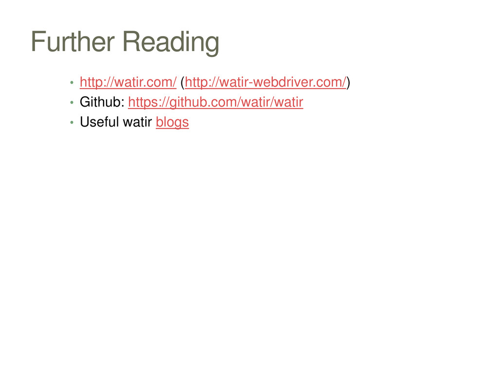 Further Reading • http://watir.com/ (http://wat...
