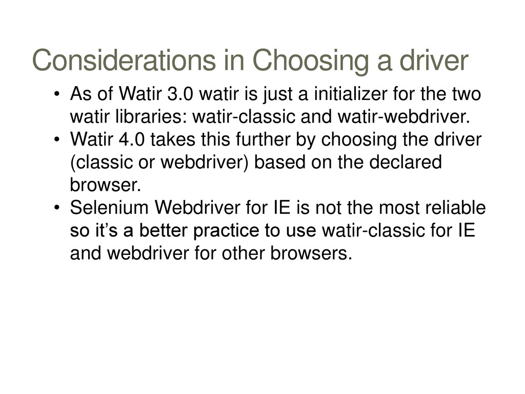 Considerations in Choosing a driver • As of Wat...