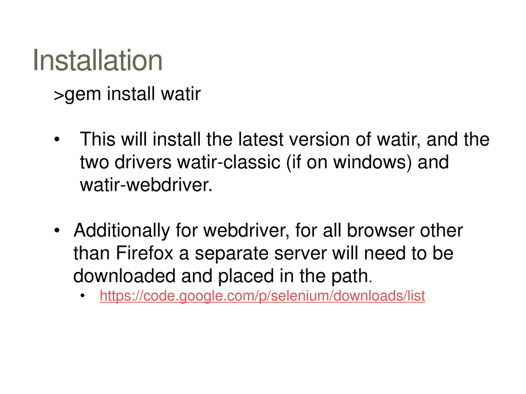 Installation >gem install watir • This will ins...